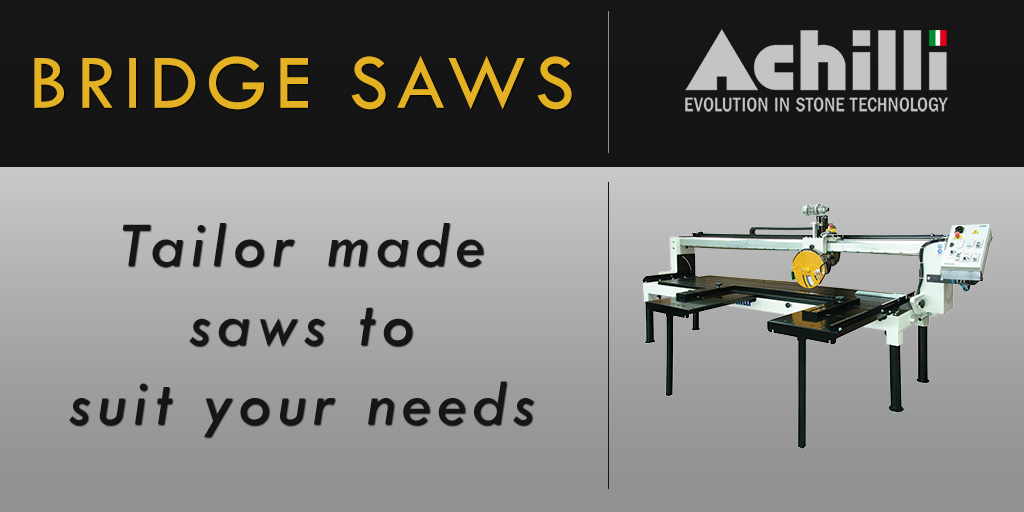 Tailor Made Bridge Saws